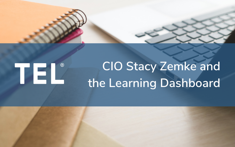 CIO Stacy Zemke and the Learning Dashboard