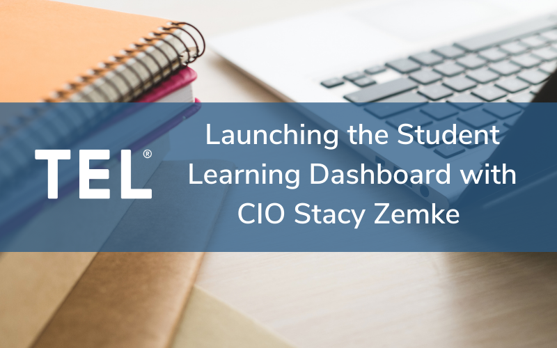 Launching the Student Learning Dashboard with CIO Stacy Zemke